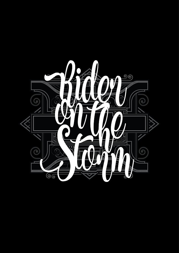 Rider On The Storm Dark Style Rock Music Lettering Cool Vintage T-Shirts Design by TheCrossroad