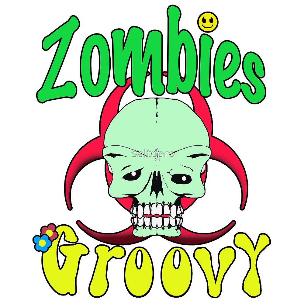 Zombies Groovy  by saltypro
