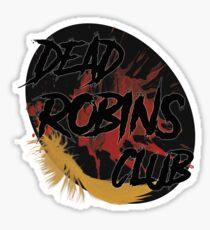 Dead Robins Club Sticker