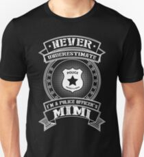 Never Underestimate I'm A Police officer's Mimi T-Shirt