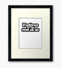 Festivus Framed Print