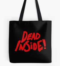 Dead Inside! Tote Bag