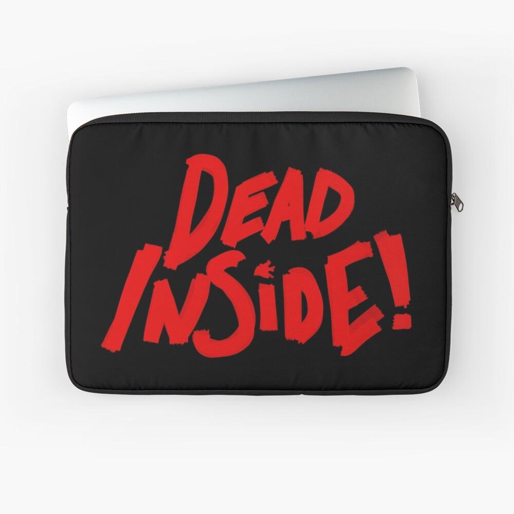 Dead Inside! Laptop Sleeve
