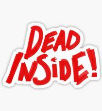 Dead Inside! Sticker