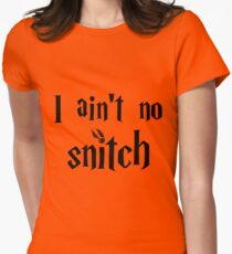 I ain't no snitch  T-Shirt