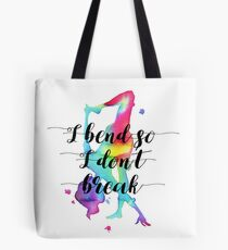 Yoga Asana painted - I bend so I don't break Tote Bag