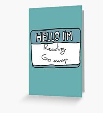 Hello I'm Reading Greeting Card