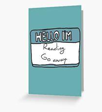Hello I'm Reading Greeting Card