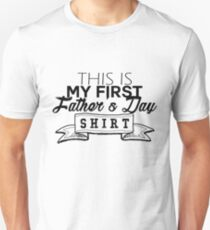 My first father's day shirt Unisex T-Shirt