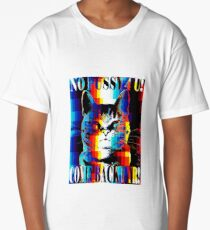 No Pussy 4 U! Long T-Shirt