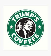 Trump's Covfefe Art Print