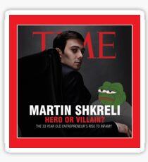 Martin Shkreli - TIME Magazine HERO OR VILLAIN Sticker