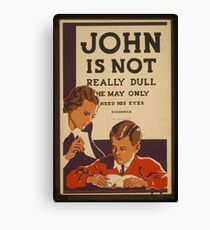 John is Not Really Dull Canvas Print