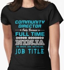 COMMUNITY DIRECTOR JOBTITLE TEES AND HOODIE Women's Fitted T-Shirt