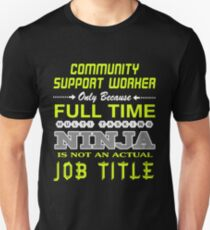 COMMUNITY SUPPORT WORKER JOBTITLE TEES AND HOODIE Unisex T-Shirt