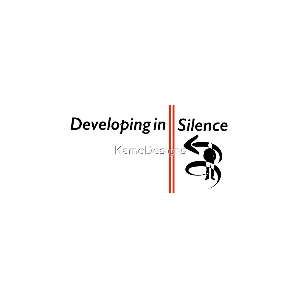 Developing In Silence by KamoDesigns