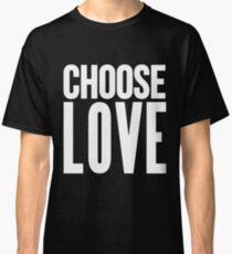 choose love white Classic T-Shirt