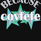 Because COVFEFE Funny Trump Tweet | blue green by theartofvikki