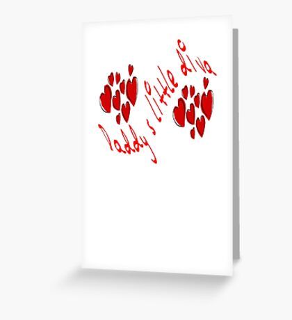 Daddy's little Diva Greeting Card