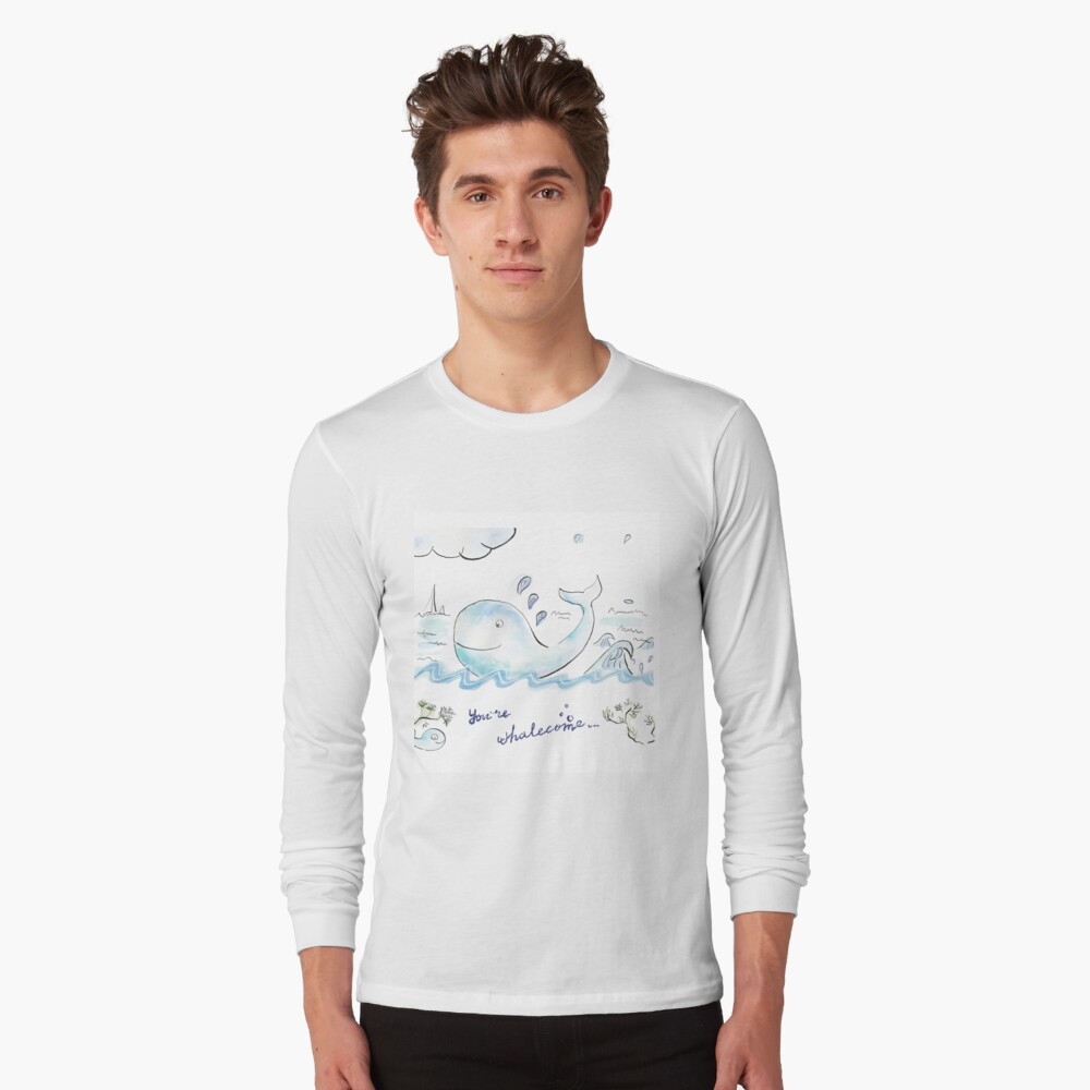 You're whalecome Long Sleeve T-Shirt