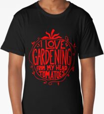 I love Gardening from my head tomatoes Funny Gardener Garden  Long T-Shirt