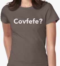 Covfefe? T-Shirt