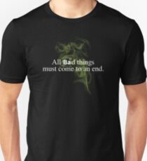 All Bad Things Must Come to an End - Breaking Bad Unisex T-Shirt