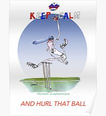 Keep Calm and hurl that ball - tony fernandes Poster