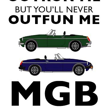 MGB - Making Grins Bigger since 1962 by iolaire