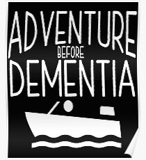 Sailing Boating Design - Adventure Before Dementia  Poster