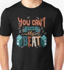 Sie können den Beat nicht stoppen - Musical Theatre Unisex T-Shirt