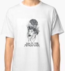 blow my mind motherfucker Classic T-Shirt