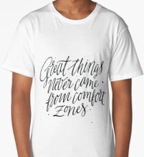 Great Things Never Came From Comfort Zones Long T-Shirt