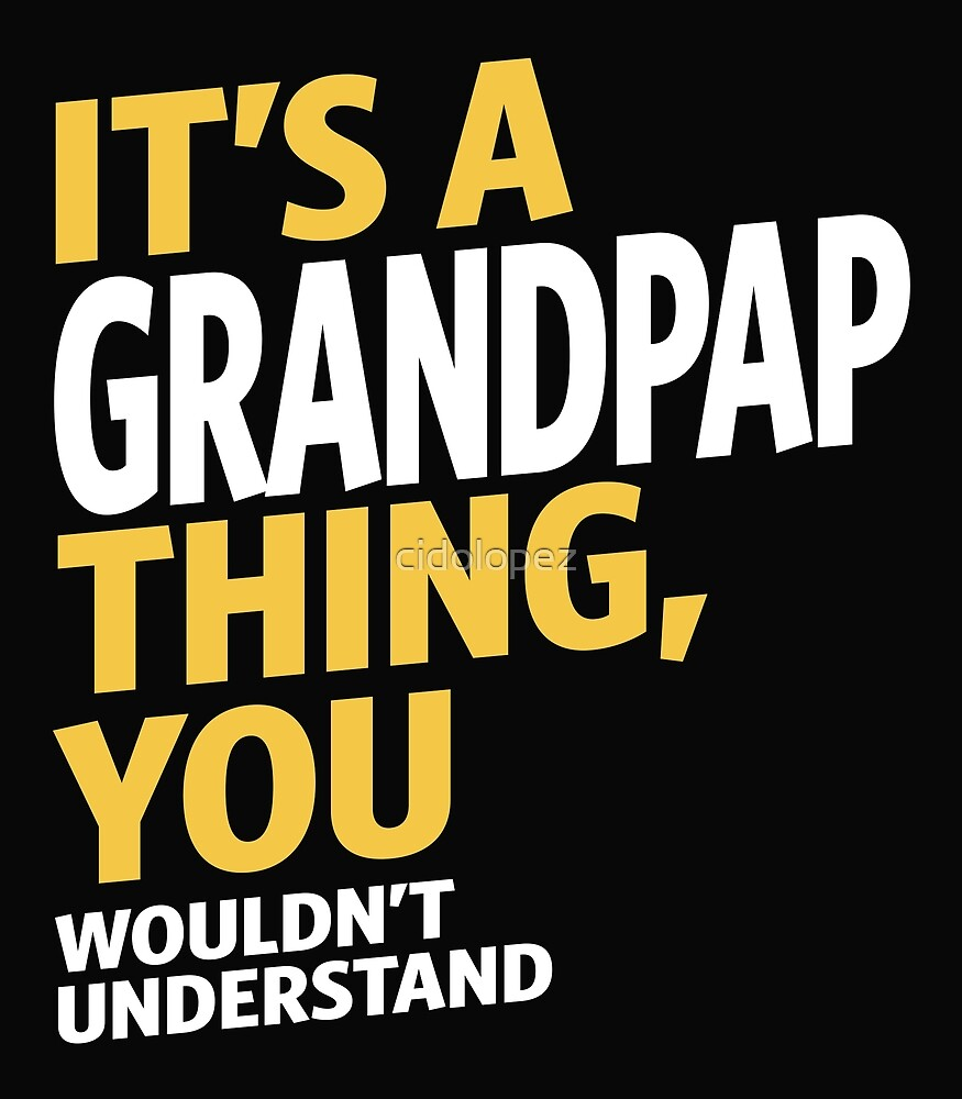 Grandpap Thing by cidolopez
