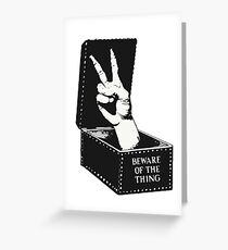 Beware of the Thing! (Peace Sign Edition) Greeting Card