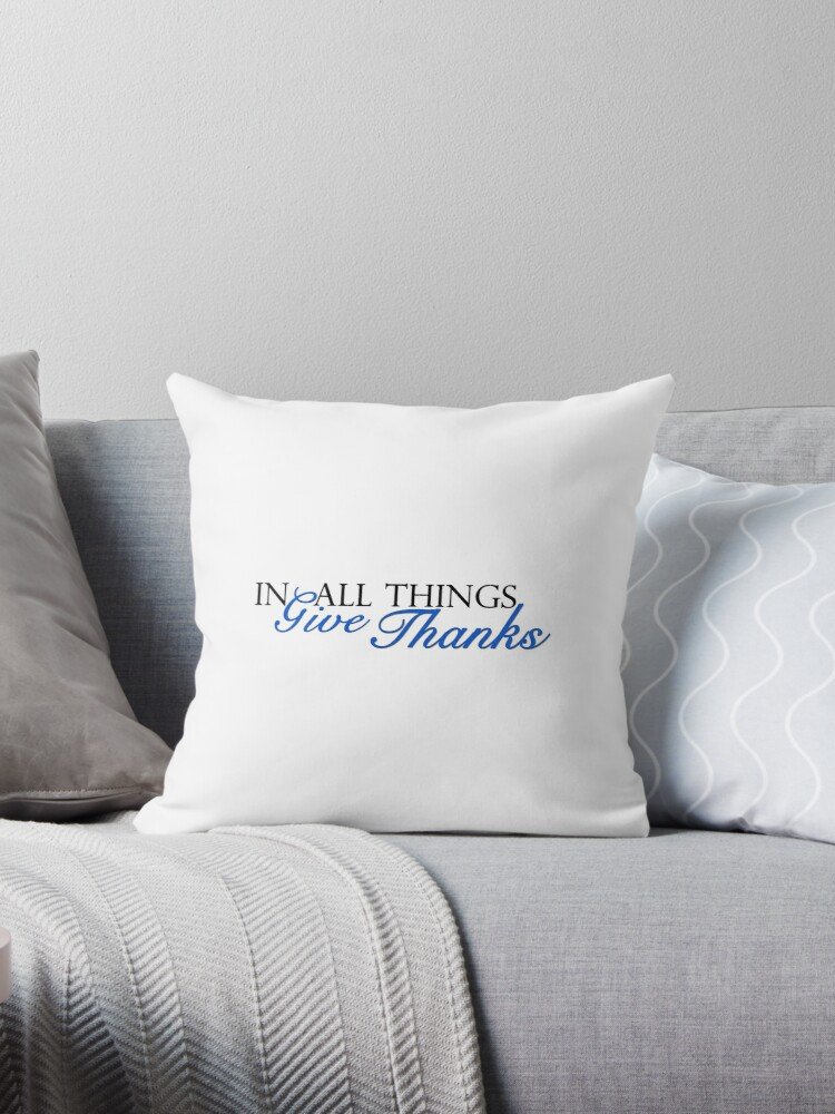 In All Things Give Thanks by MightyFineGoods