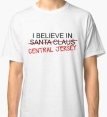 I Believe in Central Jersey Classic T-Shirt