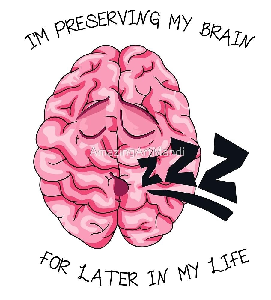 Preserving My Brain by AmazingArtMandi