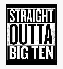 Straight Outta Big Ten Photographic Print