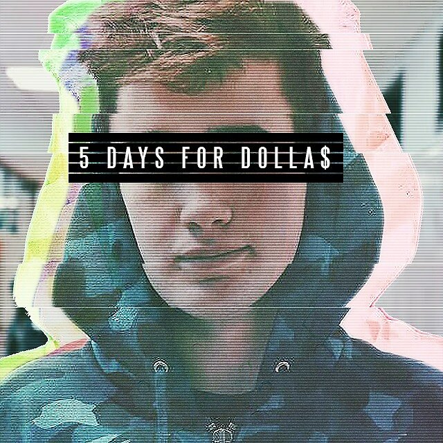 5  Day For Dolla$  by gittymao
