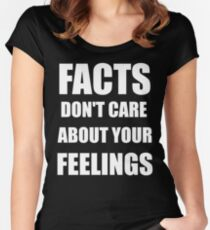 Facts Don't Care About Your Feelings (White Text Version) Women's Fitted Scoop T-Shirt