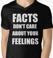 Facts Don't Care About Your Feelings (White Text Version) Men's V-Neck T-Shirt