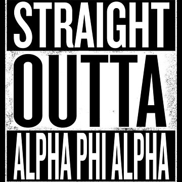 Straight Outta Alpha Phi Alpha by elemmon