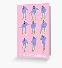 Hotline bling Greeting Card