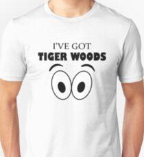 I've Got Tiger Woods Eyes - Eye Surgery Trend Unisex T-Shirt