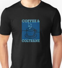 Coffee & Coltrane - Jazz With Your Java Unisex T-Shirt