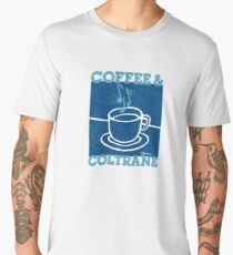 Coffee & Coltrane - Jazz With Your Java Men's Premium T-Shirt
