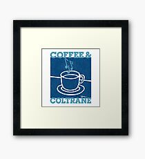 Coffee & Coltrane - Jazz With Your Java Framed Print