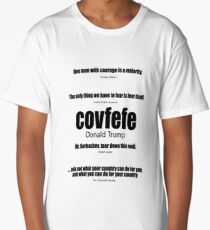 Covfefe and other presidential quotes Long T-Shirt