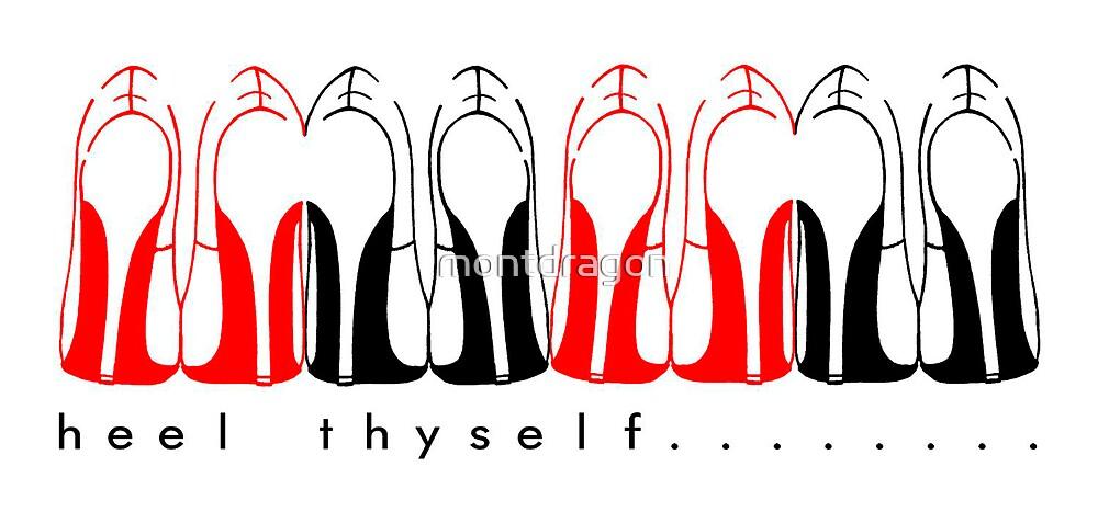 heel thyself..... by montdragon